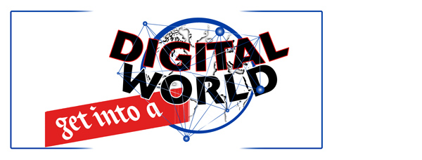 Get Into a Digital World